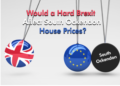 "Would a ""Hard Brexit"" affect South Ockendon house prices?"